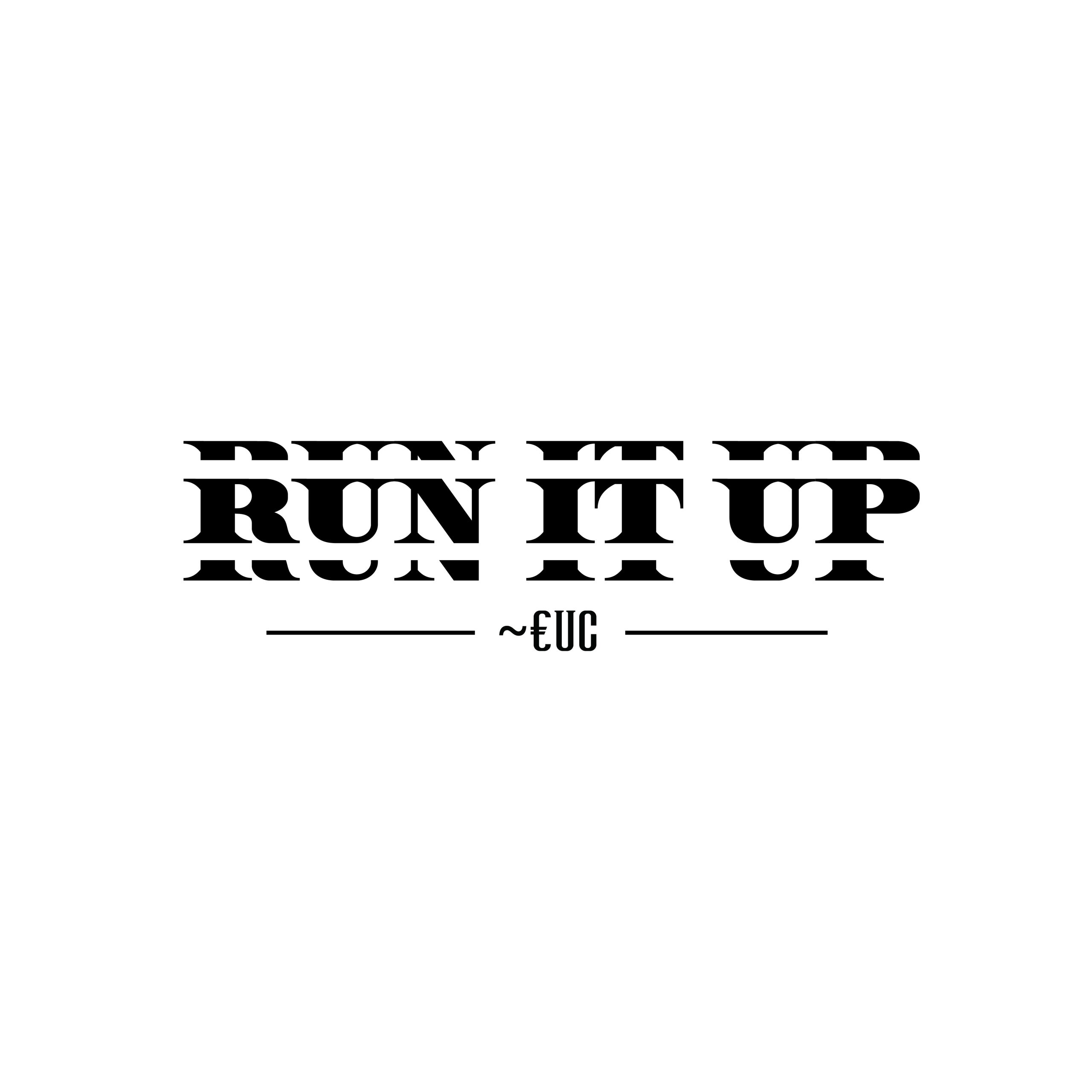 Run It Up - ~€UC Cover Art Typography