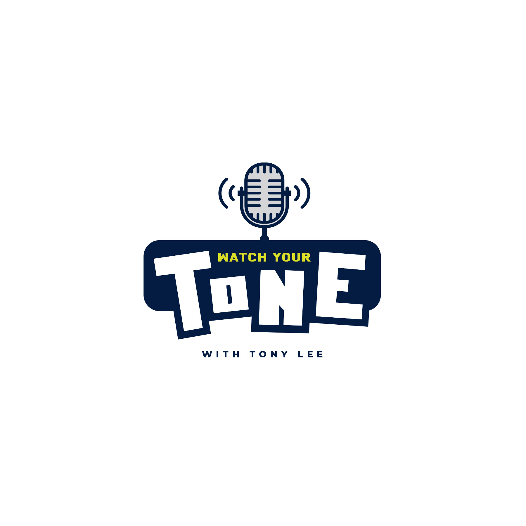 Watch Your Tone - Podcast