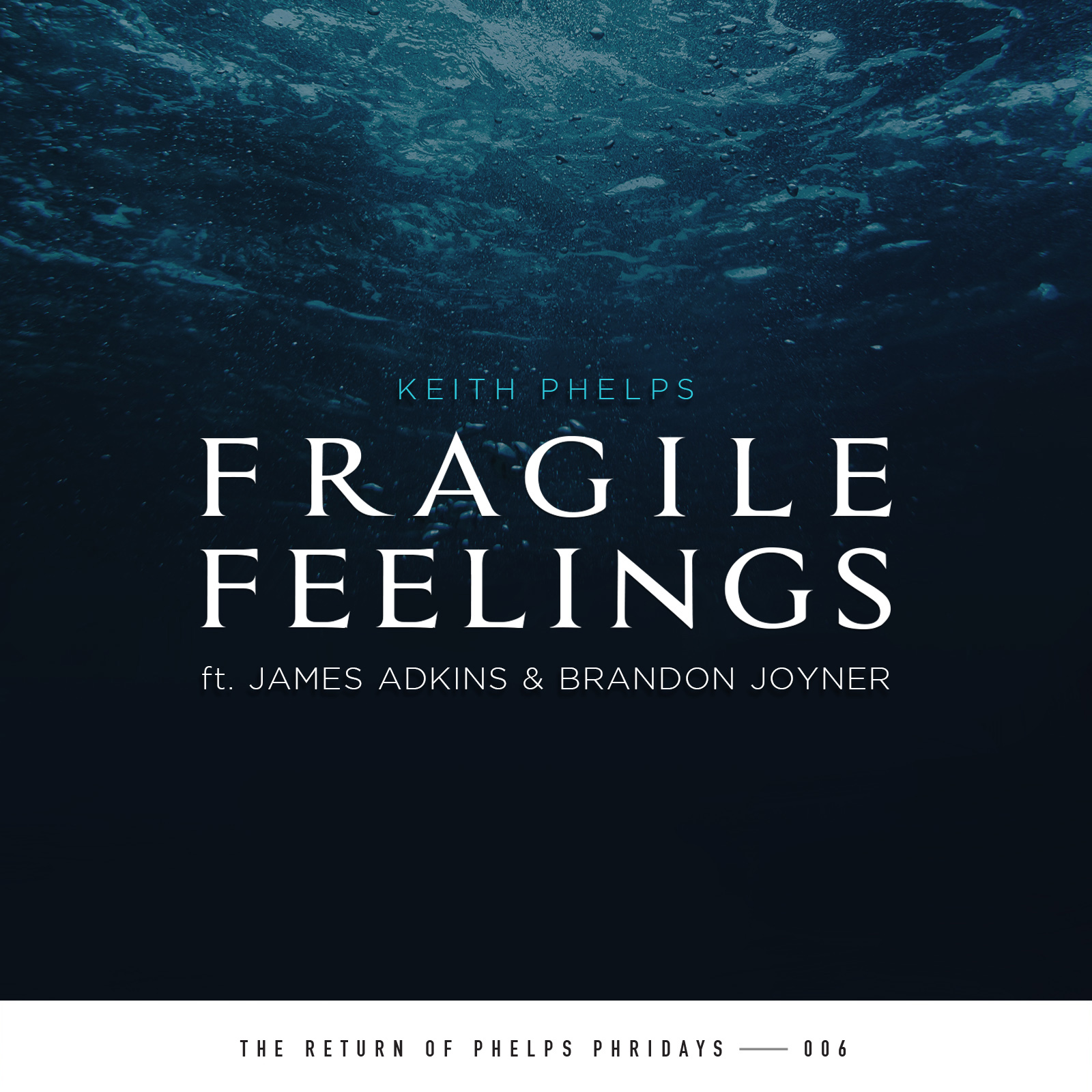 Keith Phelps - Fragile Feelings feat. James Adkins & Brandon Joyner (Single)