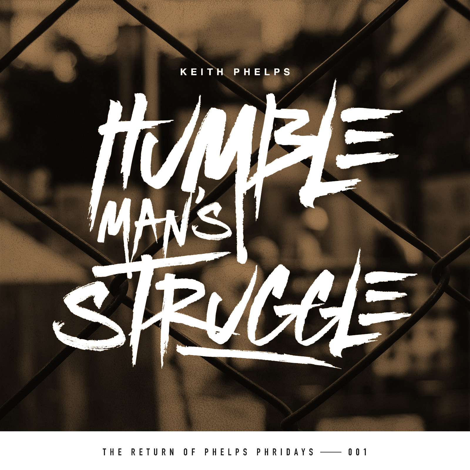 Keith Phelps - Humble Man's Struggle (Single)