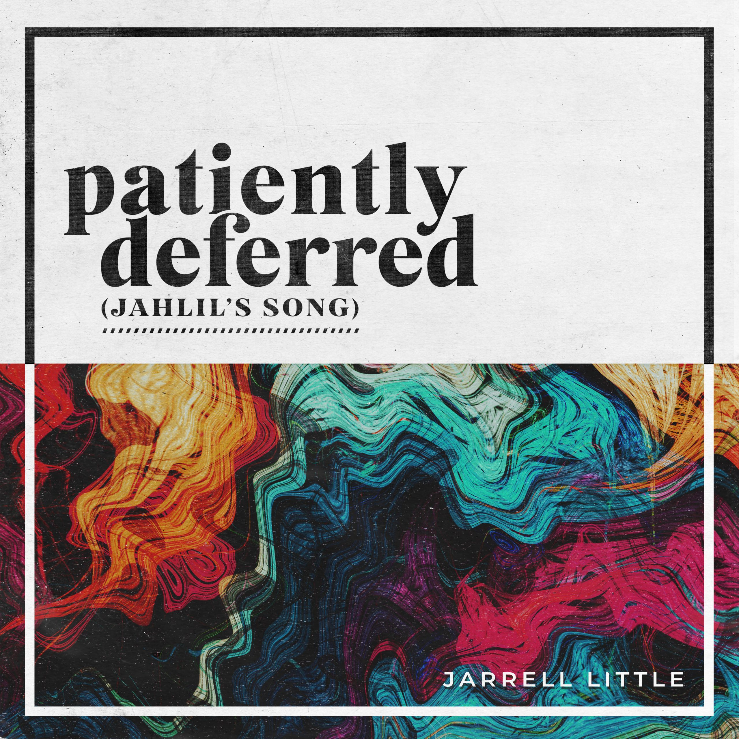 Jarrell Little - Patiently Deferred (Jahlil's Song) cover